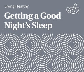 Guide to Getting a Good Night's Sleep