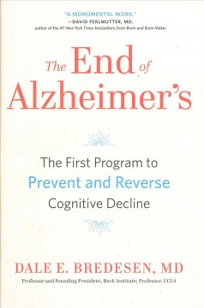 The End of Alzheimer's, by Dale Bredesen, MD