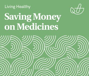 Guide to Saving Money on Medicines